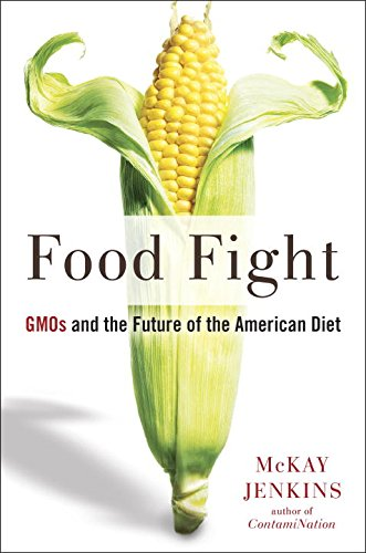 Book Cover: Food Fight: GMOs and the Future of the American Diet