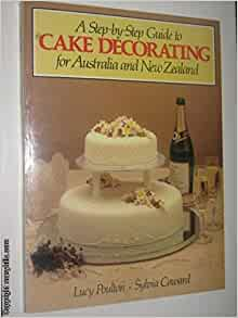Step-by-Step Guide to Cake Decorating for Australia and ...