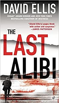 The Last Alibi (A Jason Kolarich Novel) by Ellis, David (2014) Mass Market