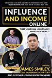 img - for Influence and Income Online: Three Millennial Millionaires Share Their Secrets book / textbook / text book