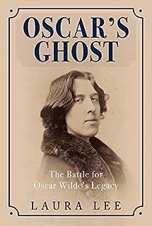 Book Cover: Oscar's Ghost: The Battle for Oscar Wilde's Legacy