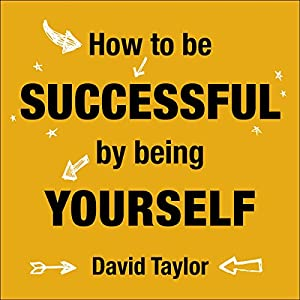 How to Be Successful by Being Yourself Audiobook