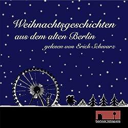 Weihnachtsgeschichten aus dem alten Berlin