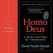 Homo Deus: A Brief History of Tomorrow Audiobook by Yuval Harari Narrated by Derek Perkins
