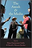 The Amish and the Media (Young Center Books in Anabaptist and Pietist Studies)