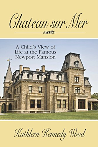 Chateau sur Mer: A Child's View of Life at the Famous