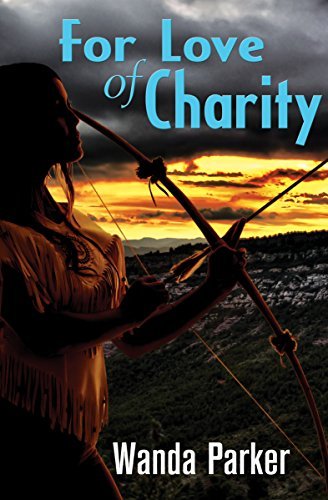 For Love of Charity by [Parker, Wanda]