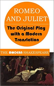a comparison of original and modern romeo and juliet a play by william shakespeare The 10 best modern takes on shakespeare – in 1961cinematic variations on romeo and juliet range from andré cayatte's 1949 les william reilly.