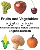 English-Kurdish Fruits and Vegetables Children's Bilingual Picture Dictionary (FreeBilingualBooks.com)