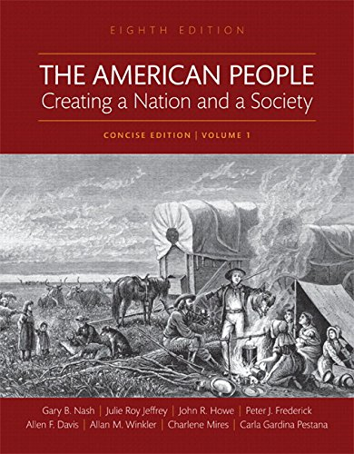 Books : The American People: Creating a Nation and a Society, Concise Edition, Volume 1 -- Books a la Carte (8th Edition)