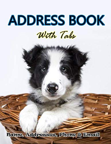 Address Book With Tabs: Large Print Address Book for Seniors with Alphabet Tabs : For Dog Lovers Big Size 8.5x11