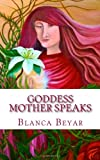 Goddess Mother Speaks, Blanca Beyar, 1461009146