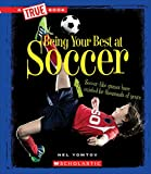 Being Your Best at Soccer (True Book)