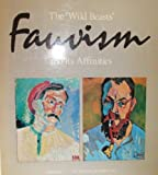 """The """"Wild Beasts"""": Fauvism and Its Affinities"""