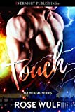 Touch (Elemental Series Book 5)