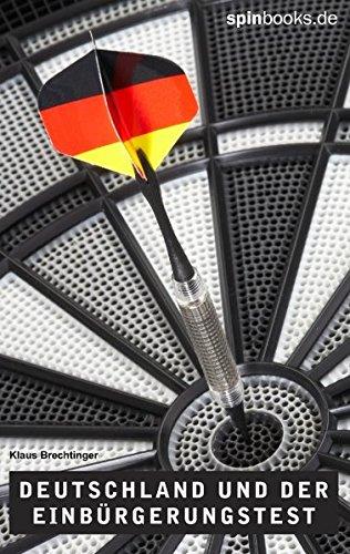 Deutschland und der Einbürgerungstest: Umfassende Informationen, alle Fragen, alle richtigen Antworten