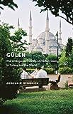 Gülen: The Ambiguous Politics of Market Islam in Turkey and the World