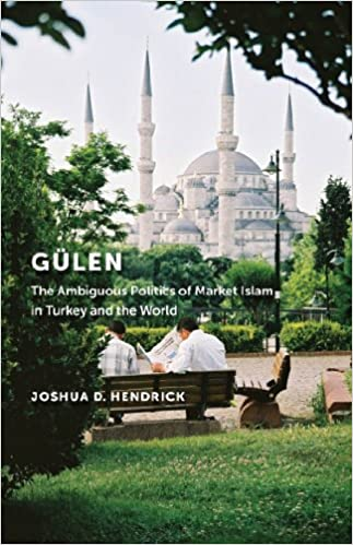 Amazon com: Gülen: The Ambiguous Politics of Market Islam in Turkey