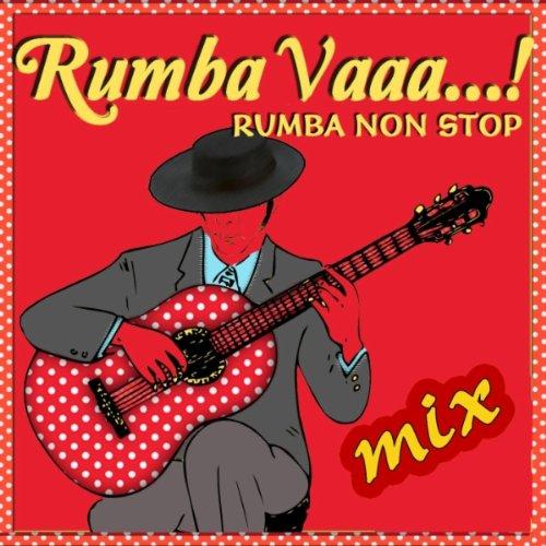 Taki Taki Rumba Dance Mp3: Rumba Vaaa Non Stop By Gitanos De San Juan On Amazon Music