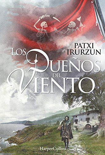 Amazon.com: Los dueños del viento (Novela histórica) (Spanish Edition) eBook: Patxi Irurzun: Kindle Store