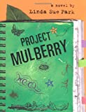 Project Mulberry, Linda Sue Park, 0618477861