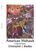 American Mohawk, Christopher J. Bradley, 1425949738