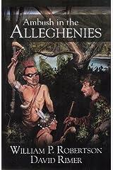 Ambush in the Alleghenies (Alleghenies Series Book 1) Kindle Edition