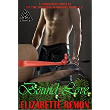 Bound Love: A Christmas Novella of the Freyodin Warriors Series