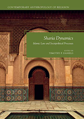 Sharia Dynamics: Islamic Law and Sociopolitical Processes
