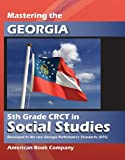 Mastering the Georgia 5th Grade CRCT in Social Studies: Developed to the Georgia Performance Standards