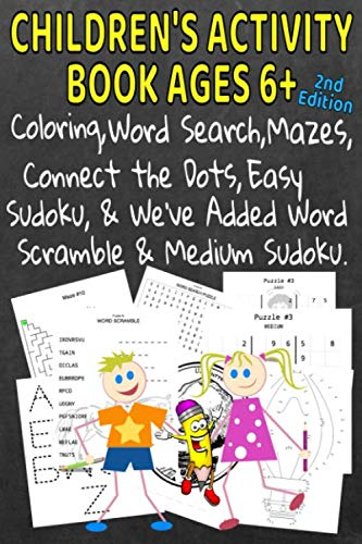 Children's Activity Book Ages 6+ 2nd Edition: Coloring, Word Searches, Connect the Dots, Easy Sudoku & We've Added Word Scramble & Medium Sudoku to This Edition]()