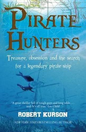 Pirate Hunters: Treasure, Obsession and the Search for a Legendary Pirate Ship by Robert Kurson (2015-07-02)