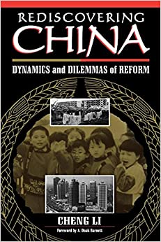 image for Rediscovering China: Dynamics and Dilemmas of Reform
