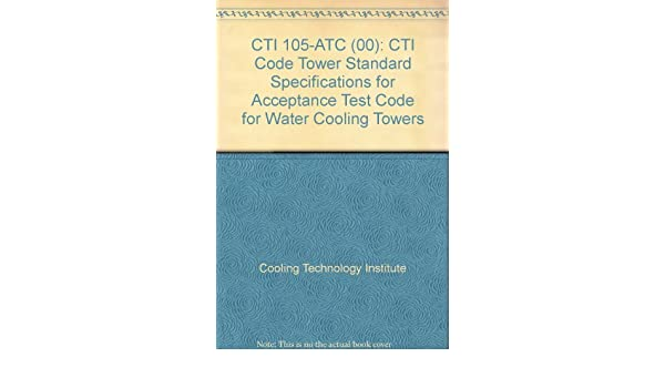 CTI 105-ATC (00): CTI Code Tower Standard Specifications for