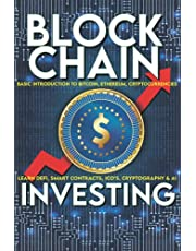Blockchain Investing Basic Introduction to Bitcoin, Ethereum, Cryptocurrencies | Learn Defi, Smart Contracts, ICO's, Cryptography & AI: Future Technology of Money & Finance Easy Non Technical - Crypto Trading Investments Explained
