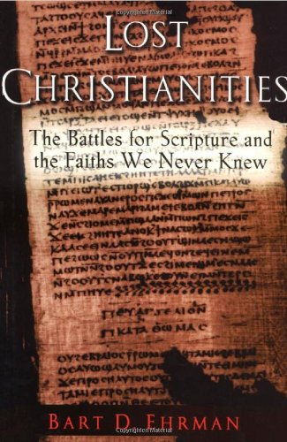 Cover of The Lost Christianities: The Battles for Scripture and the Faiths We Never Knew