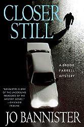 Closer Still: A Brodie Farrell Mystery (Brodie Farrell Mysteries)