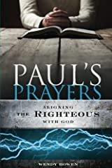 Paul's Prayers: Aligning the Righteous with God Paperback