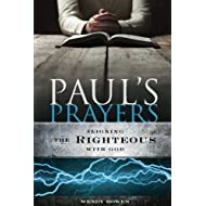 Paul's Prayers: Aligning the Righteous with God