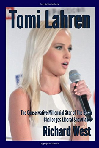 Tomi Lahren: The Conservative Millennial Star of The Blaze Challenges Liberal Snowflakes [Pamphlet]