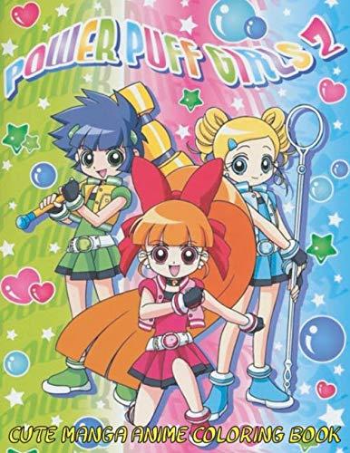 Big Powerpuff Girl (Cute Manga Anime Coloring Book: Girl Power Super Heroes Kawaii Powerpuff Girls Z Coloring Book for Girls and Kids (Hasaway Anime)