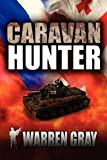 Caravan Hunter, Warren Gray, 145126822X