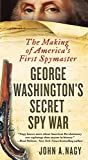 img - for George Washington's Secret Spy War: The Making of America's First Spymaster book / textbook / text book