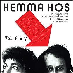 Hemma Hos Vol. 6 & 7