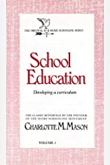School Education: Developing a Curriculum (Homeschooler Series) by Charlotte M. Mason (1989-09-24) Paperback