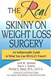 img - for The Real Skinny on Weight Loss Surgery: An Indispensable Guide to What You Can Really Expect! book / textbook / text book
