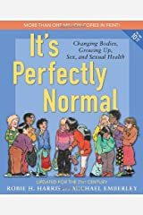 It's Perfectly Normal: Changing Bodies, Growing Up, Sex, and Sexual Health (The Family Library) Paperback