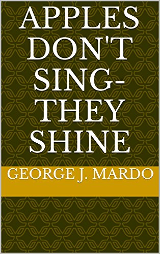 Apples Don't Sing-They Shine by [Mardo, George J.]
