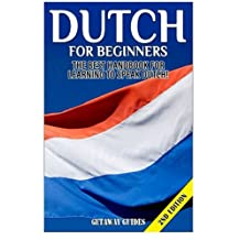 Dutch for Beginners: The Best Handbook for Learning to Speak Dutch!