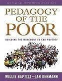 Pedagogy of the Poor (Teaching for Social Justice) (Teaching for Social Justice (Paperback))